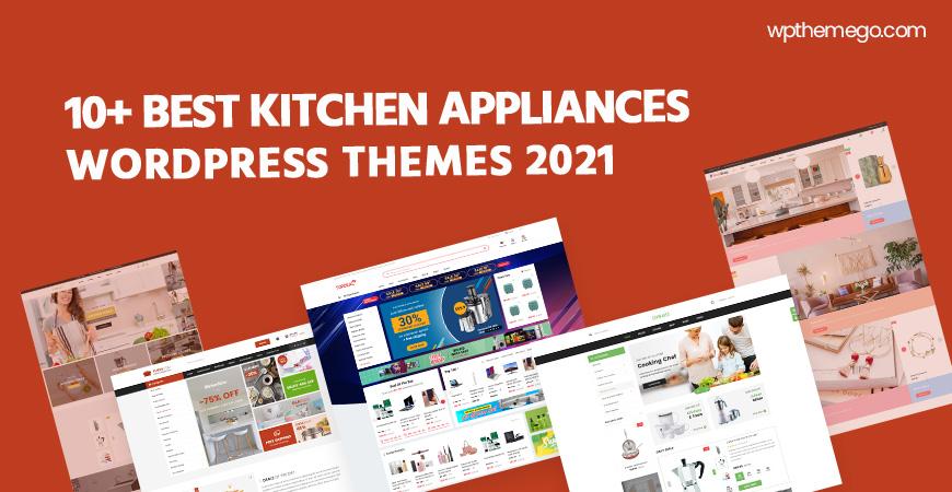 10+ Best Kitchen Appliances WooCommerce WordPress Themes 2021