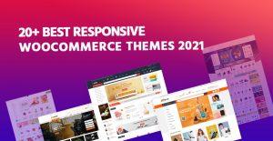 20+ Best Responsive WooCommerce WordPress Themes 2021