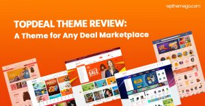 TopDeal Theme Review: A Theme for Any Deal Marketplace