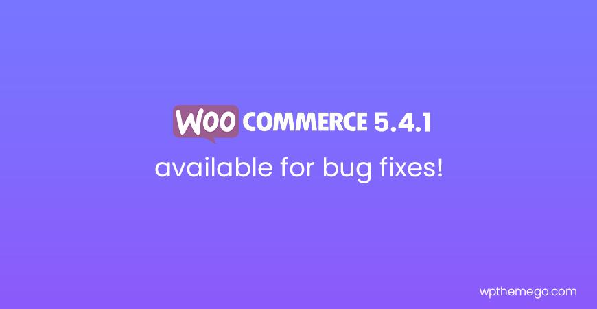 WooCommerce 5.4.1 Fix Release