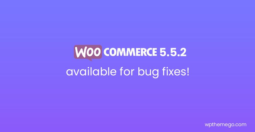 WooCommerce 5.5.2 Fix Release