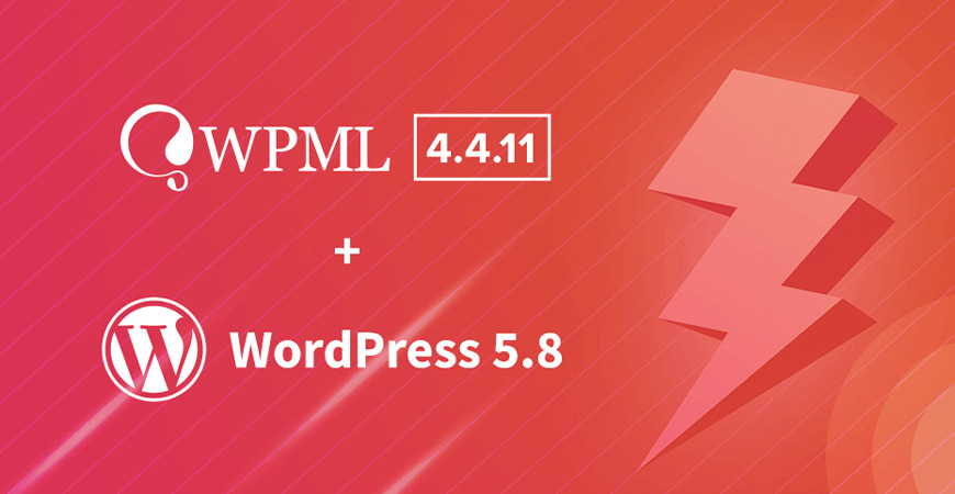 WPML 4.4.11 Now Compatible with WordPress 5.8