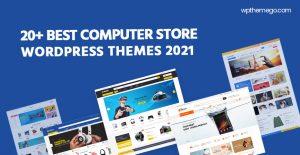 20+ Best Computer Store WooCommerce WordPress Themes 2021