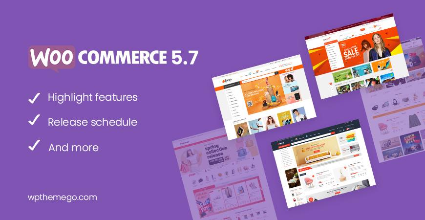 WooCommerce 5.7 New Features & Release Schedule