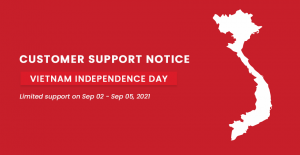 Customer Support Notice: Limited Support on Vietnam's National Day 2021