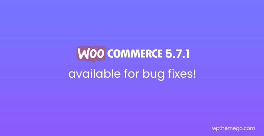 WooCommerce 5.7.1 Fix Release