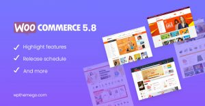 WooCommerce 5.8 New Features & Release Schedule