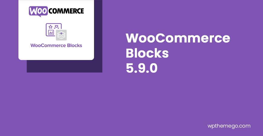 WooCommerce Blocks 5.9.0 Release Notes