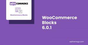 WooCommerce Blocks 6.0.1 Release Notes