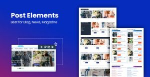[NEW PLUGIN] Post Elements Plugin - Elementor Addon for Blog, Newspaper, Magazine